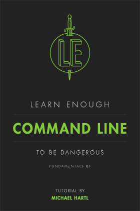 Learn Enough Command Line to Be Dangerous | Learn Enough to
