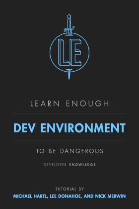 Learn Enough Dev Environment to Be Dangerous | Learn Enough