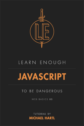 Learn Enough JavaScript to Be Dangerous | Learn Enough to Be