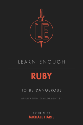 Learn Enough Ruby to Be Dangerous | Learn Enough to Be Dangerous