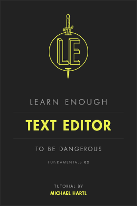 learn enough text editor to be dangerous cover